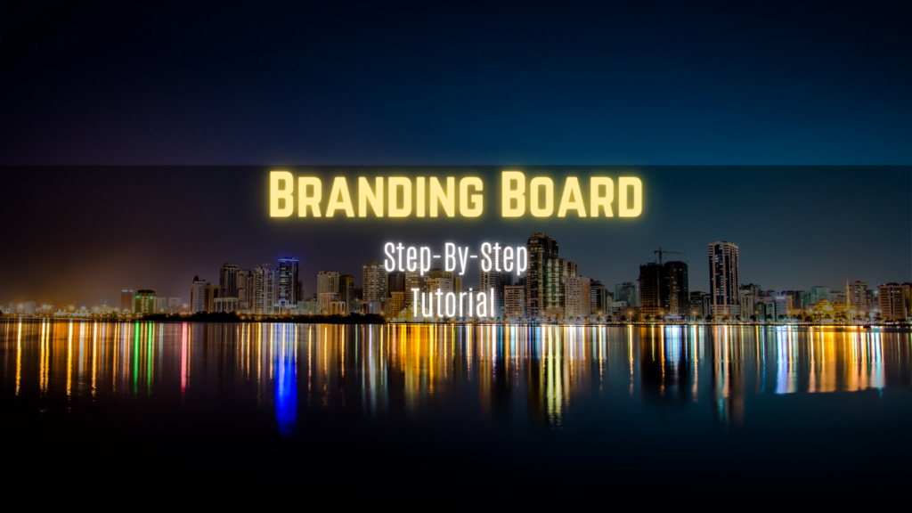 Branding Board Tutorial for Beginners